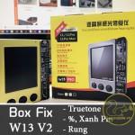 Box Fix Rung, Truetone, Fix xanh pin, fix % Pin W13 Pro V2